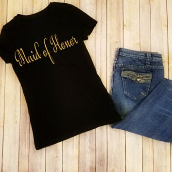 Maid of Honor Bridal Party Gold Glitter Black Ladies T-Shirt