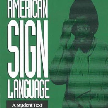 American Sign Language: A Student Text, Units 10-18 (American Sign Language Series): American Sign Language