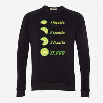 Tequila to FLOOR fleece crewneck sweatshirt