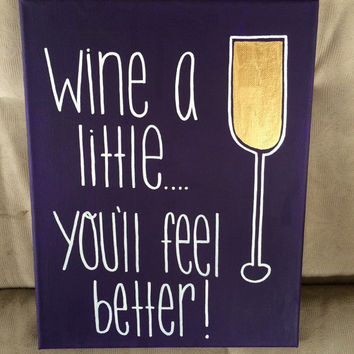 Wine A Little Canvas - 11x14 READY TO SHIP!!