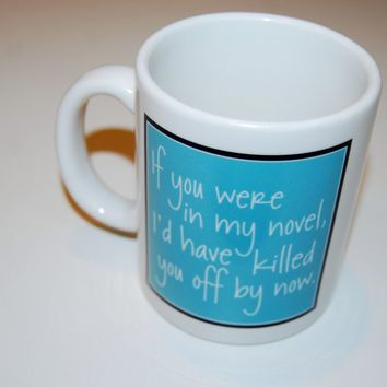 if you were in my novel coffee mug by BookFiend on Etsy
