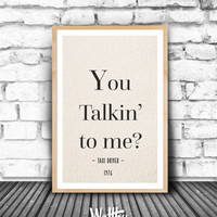 Taxi driver, Movie quotes, Printable movie poster quotes, Epic movie line, Movie line wall art, movie home decor, movie wall art, printable