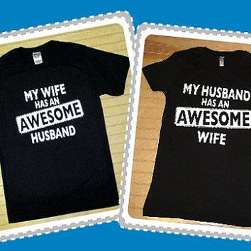 Men T Shirt , Women Fitted Tee My Wife Has An Awesome Husband / My Husband Has An Awesome Wife Combo