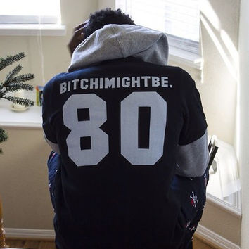 BITCH I MIGHT BE BITCHIMIGHTBE 80 Men's Black and White Baseball Jersey T-Shirt