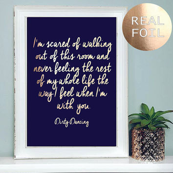 A4  Dirty Dancing Movie Quote Print - Dirty Dancing Print -  Dirty Dancing Foil Print - Typography Print Home Decor