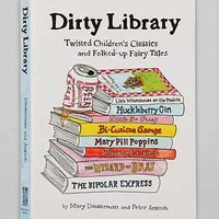 Dirty Library: Twisted Childrens Classics And Folked-Up Fairy Tales By Mary Dauterman & Peter Antosh - Urban Outfitters