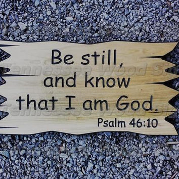 Be Still And Know That I Am God - Psalm 46:10 Wood Sign, Christian Signs, Church Signs, Bible Verses On Wood Custom Wood Signs Wedding Gift