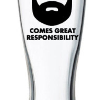 With Great Beard Comes Great Responsibility Beer Glass/Pilsner, Beard Beer Mug, Funny Pilsner Glass