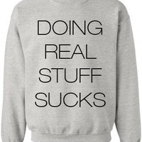 'DOING REAL STUFF SUCKS' JUSTIN BIEBER SWEATSHIRT SMALL-2X LARGE