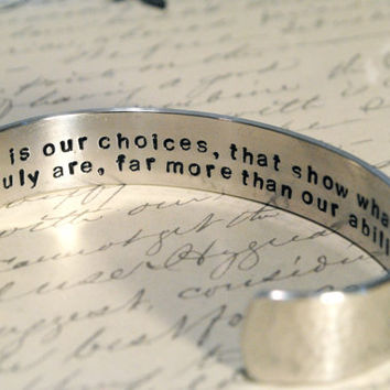 It is Our Choices that show What we Truly Are, far more than our Abilities-Harry Potter Secret Message Cuff Bracelet