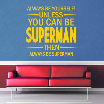 Unless You Can Be Superman - Wall Decal$8.95