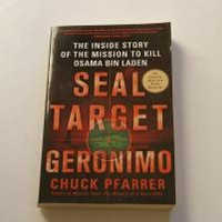 SEAL Target Geronimo: The Inside Story of the Mission to Kill Osama bin Laden by Pfarrer, Chuck: U.S.A.: St. Martin's Griffin 9781250014719 Soft cover, 1st Edition - Wisdom Lane Antiques