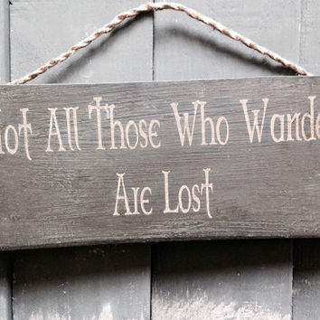 not all those who wander are lost. Lord Of The Rings inspired. wood sign. gift.