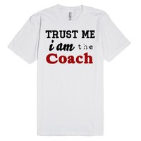 Trust me i am the coach