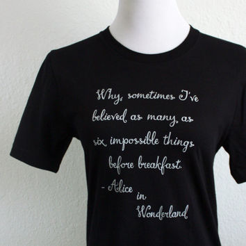 Limited Edition Alice in Wonderland Black Literary Quote Tshirt - Lewis Carroll Quote Book Shirt - Unisex Crew Neck Shirt