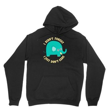 an elephant never cares Unisex Hoodie