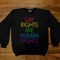 Gay Rights Are Human Rights -- Unisex Sweatshirt/Long-Sleeve