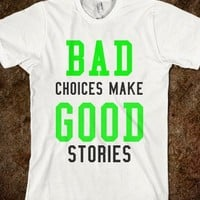 bad choices make good stories - M-Bobbs