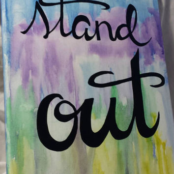 Stand Out 11x14 HAND LETTERED Inspirational quote Watercolor tie dye wall hanging home decor wall decor canvas art hippie art hipster art