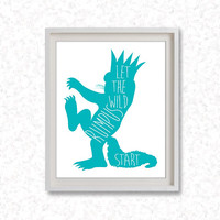 Printable Art / Digital Poster ' Where the Wild Things Are - Let the wild Rumpus Start ' JPG z039