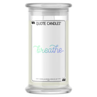 Breathe | Quote Candle®