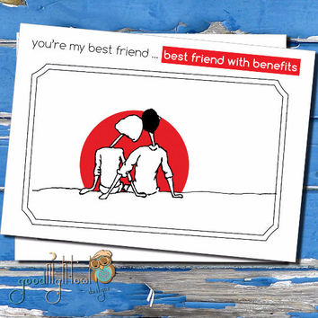 "Love Card, Valentines day ""you're my best friend...best friend with benefits"" Cute, anniversary card, I love you card, thinking of you card"