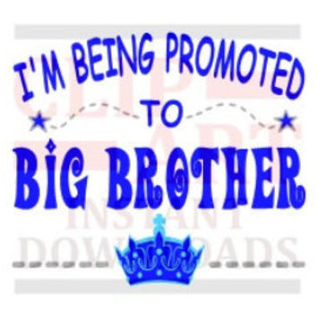 I'm being promoted to Big Brother photo Prop clip art, Photography prop, baby announcement clip art, DIY sign, picture taking Big brother