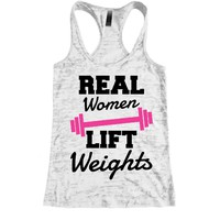 Real Women Lift Weights Burnout Racerback Tank - Workout tank Women's Exercise Motivation for the Gym