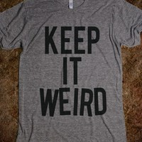 Keep It Weird