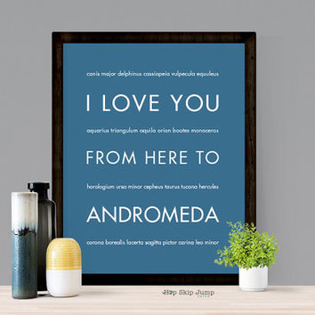 Andromeda Galaxy Poster, Constellation Space Art, Galaxy Print, Zodiac Gift Idea, I Love You From Here to Andromeda, Custom Sizes Colors