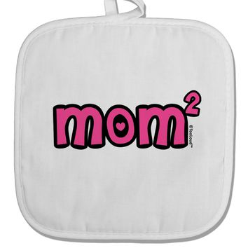 Mom Squared - Cute Mom of Two Design White Fabric Pot Holder Hot Pad by TooLoud