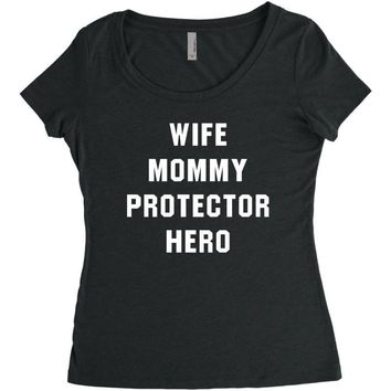Wife Mommy Protector Hero Women's Triblend Scoop T-shirt