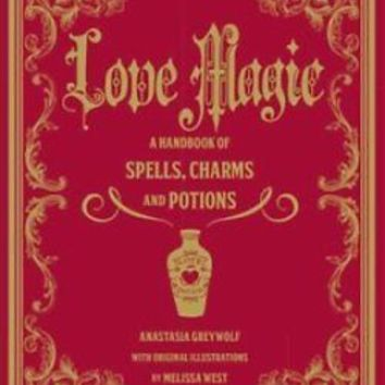 Love Magic a Handbook of Spells Charms and Potions 9781577151661 | eBay