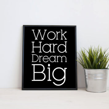 Work hard dream big, 8x10 digital print, black and white quote, instant printable poster, typography, download, wall art, modern