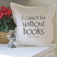 THOMAS JEFFERSON I cannot live without books pillow cover