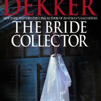 BARNES & NOBLE | The Bride Collector by Ted Dekker, Grand Central Publishing | NOOK Book (eBook), Paperback, Hardcover, Audiobook