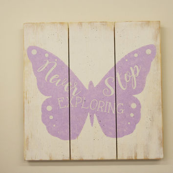 Never Stop Exploring Girls Nursery Wall Decor Butterfly Decor Lavender Nursery Shabby Chic Nursery Baby Shower Gift Handpainted Sign