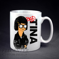 Tina Belcher BAD Funny Personalized mug/cup