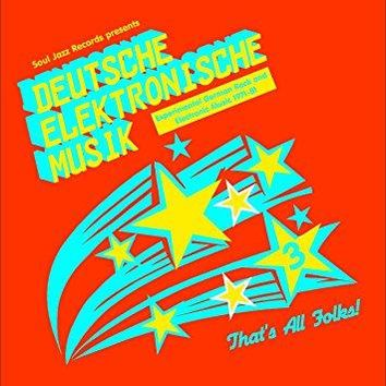 Soul Jazz Records Presents - Deutsche Elektronische Musik 3: Experimental German Rock And Electronic Music 1971-81