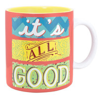 It's All Good Oversized Mug or Soup Cup-Holds 20 Oz.