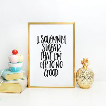Nursery print I Solemnly Swear That I Am Up To No Good Harry Potter Quote Print HP Poster Marauder's Map poster Harry Potter Gift Art Print
