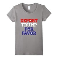 Deport Trump T-Shirt Funny Anti Donald Trump
