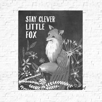 Stay clever little fox print Black and white print Nursery Fox printable Chalkboard art Large Floral Fox wall art Woodlands animal DOWNLOAD
