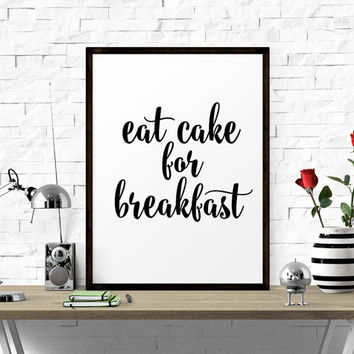 Motivational Print, Eat Cake For Breakfast, Printable Art, Instant Download, Printable Quote, Black And White, Kitchen Decor, Quote Print