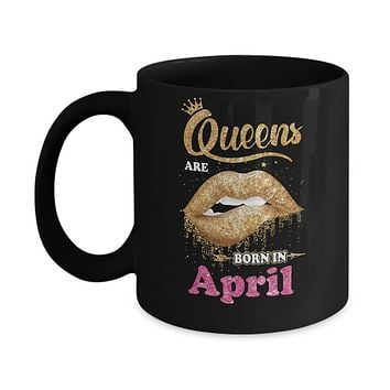 Lipstick Black Queens Are Born In April Birthday Gift Mug