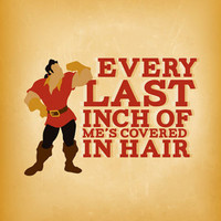 funny gaston.. every last inch of me covered in hair