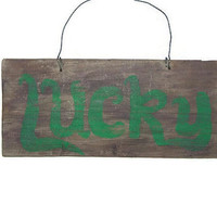 SALE Lucky Sign - Simple - Rustic - Hand Painted St. Patrick's Day Green Luck - reclaimed - recycled wood - wired for hanging - door hanger