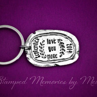 Love You More - Hand Stamped Key Chain - Anniversary, Special Day - Wedding Day Birthday Gift - Personalized Keychain - Hand Stamped Jewelry