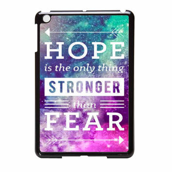 Hope Is The Only Thing Stronger Than Fear Nebula iPad Mini Case