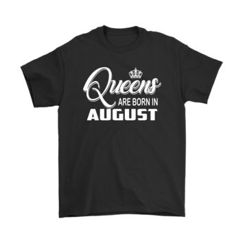 ESBV4S Queens Are Born In August You Are What You Were Born Shirts